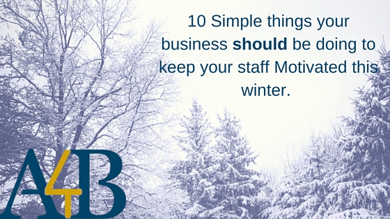10 Simple things your business should be doing to keep your staff Motivated this winter. (1)